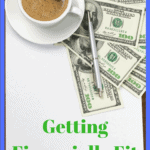 Getting Financially Fit - A Plan For Your Money