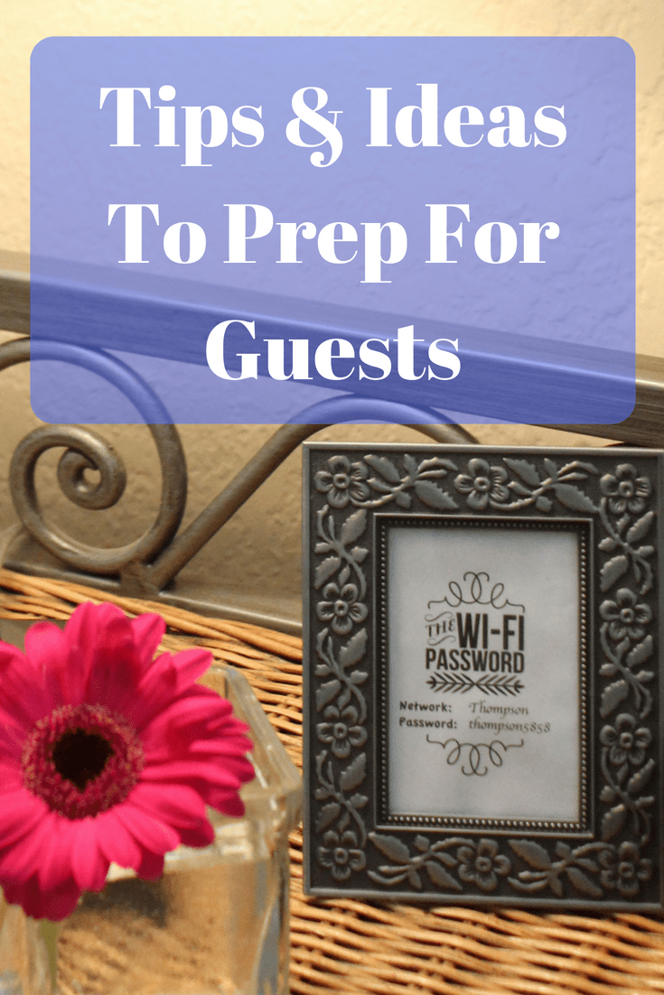 Tips & Ideas to prep for guests