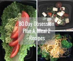80 Day Obsession Plan A Meal 2 Recipes