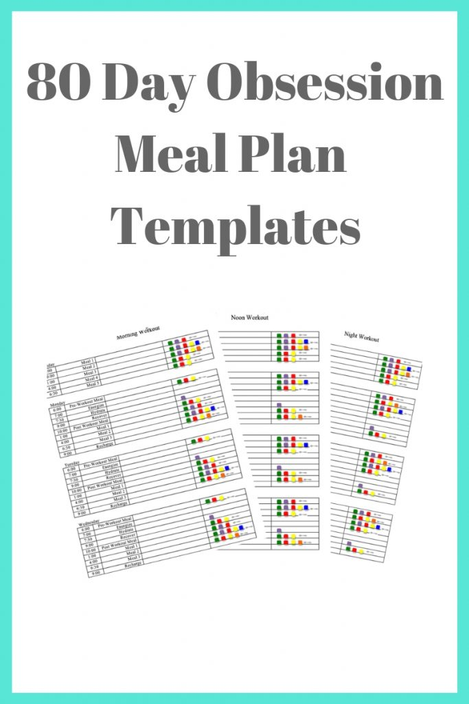 80 Day Obsession Meal Plan Templates for each meal plan and workout time