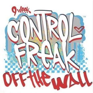 9 week control freak off the wall