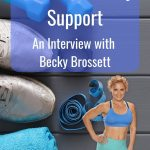 Fitness & Family Support - An Interview with Becky Brossett