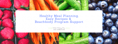 Healthy Meal Planning, Easy Recipes & Beachbody Program Support Facebook Group