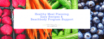 Healthy Meal Planning, Easy Recipes & Beachbody Program Support Group - New Facebook group- join now