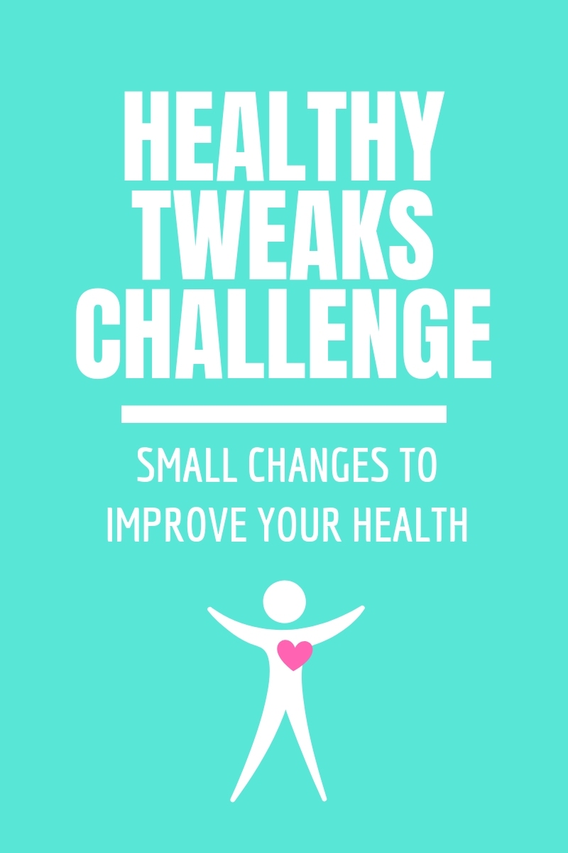 Healthy Tweaks Challenge
