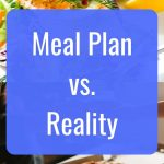 Meal Plan vs. Reality
