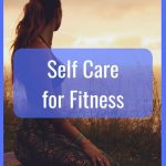 Self Care for Fitness