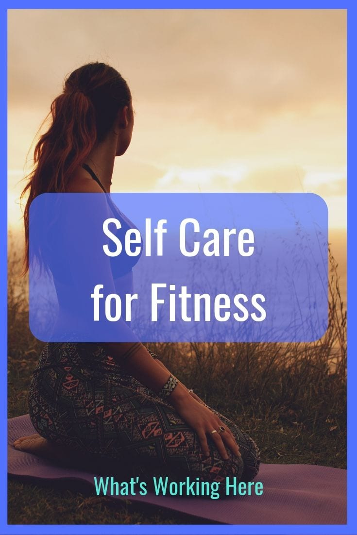Self Care for Fitness - 5 ideas to help your body recover from intense workouts