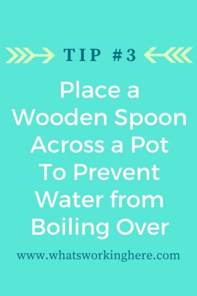 Tip #3- Place A Wooden Spoon Across a Pot to Prevent Water from Boiling Over