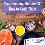 Top 5 Meal Planning Mistakes & How To Avoid Them