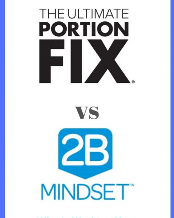 Ultimate Portion Fix vs 2B Mindset which Beachbody nutrition program is right for you