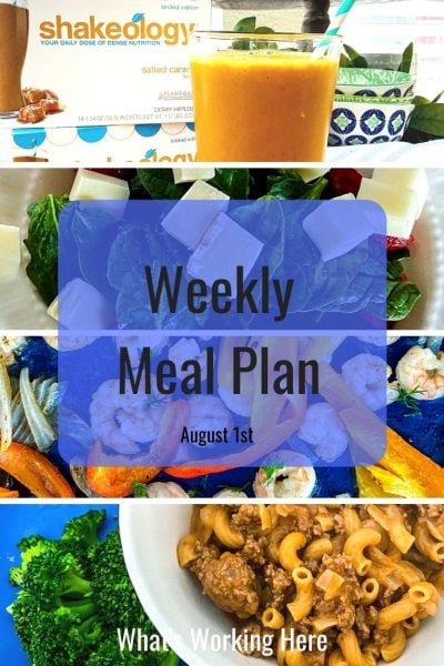 weekly meal plan 8/1/21 salted caramel shakeology, caprese salad, shrimp sheet pan fajitas, Fixate beef & macaroni, broccoli
