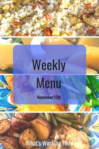 Weekly menu 11_15_20- cauliflower fried rice, peaches with nuts, chicken enchiladas and bell peppers, rosemary chicken with potatoes and green beans