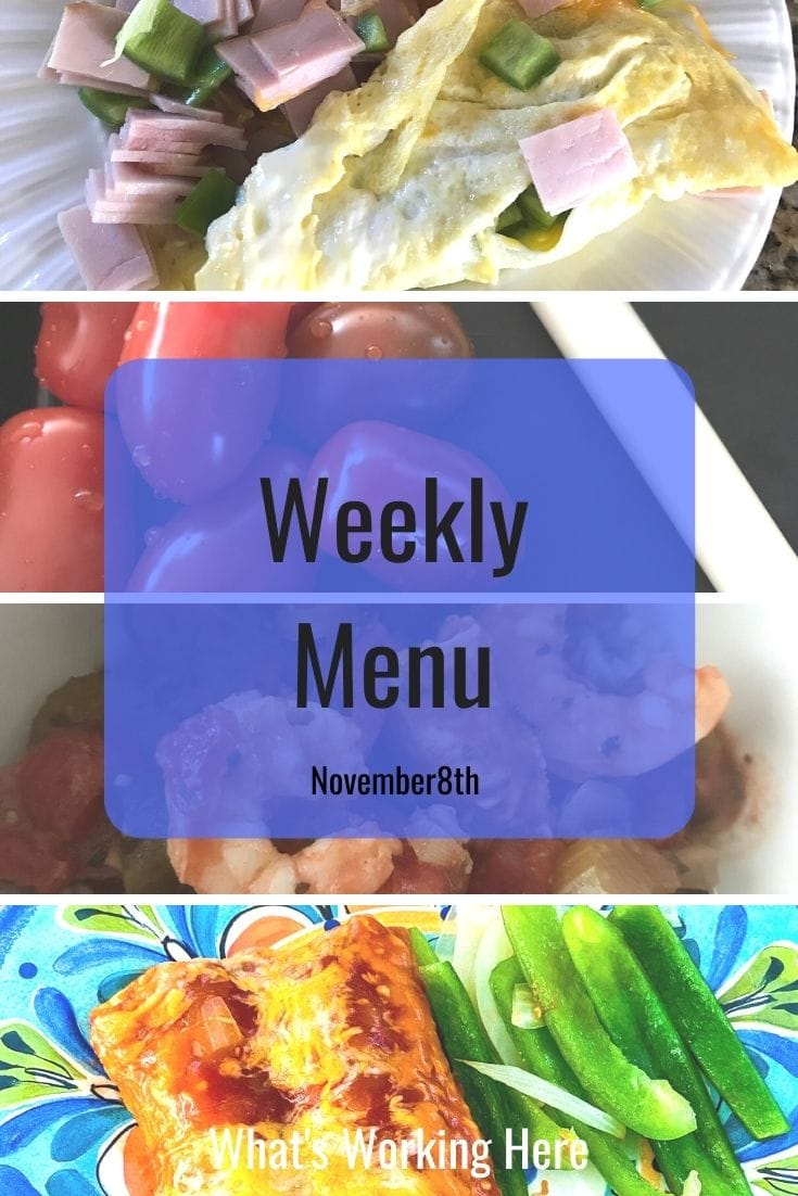 Weekly menu 11_8_20- Ham & Spinach Omelet, tomatoes & cheese, shrimp & sausage gumbo, chicken enchiladas with bell peppers