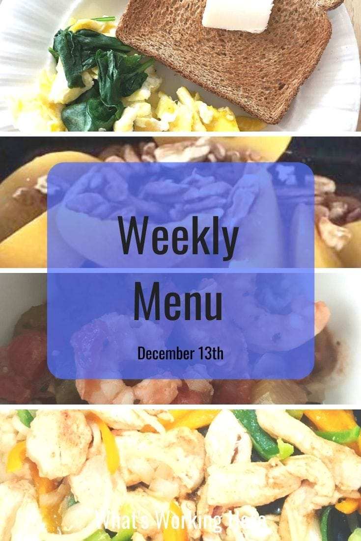 Weekly menu 12_13_20- spinach & eggs with toast, peaches and pecans, shrimp and sausage gumbo, chicken fajitas