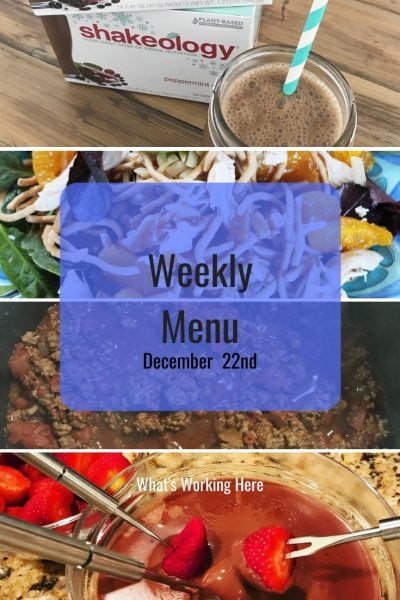 Weekly menu 12_22_19- Simple Holiday Meal Planning - peppermint mocha shakeology, chinese chicken salad, chili, chocolate fondue with strawberries