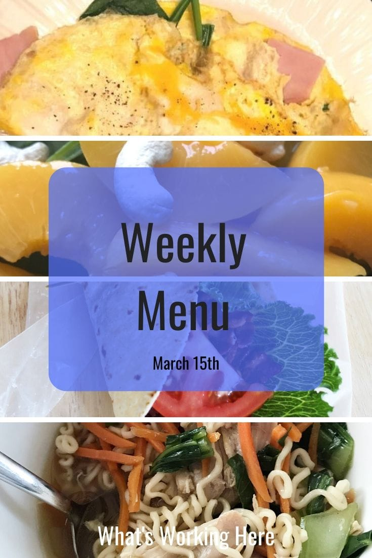 Weekly menu 3_15_20 - ham, cheese & spinach omelet, spinach & peach salad with cashews, BLT wrap, Ramen noodles