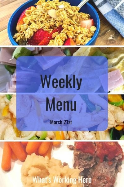 Weekly Menu 3/21/21 easy dinner meal prep yogurt, strawberries & granola, ham & spinach omelet, Chicken Fajitas, Instant Pot meatloaf, carrots and mashed potatoes