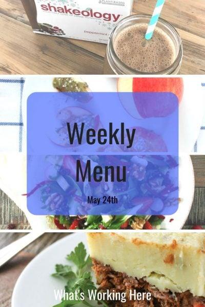 Weekly menu 5_24_20 - menu tweaks- shakeology, apple pumpkin seed butter slices, strawberry salad, shepherd's pie